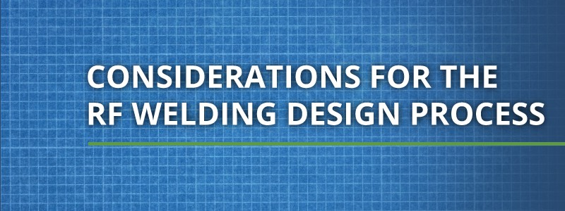 considerations for rf welding