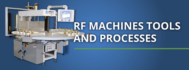 rf machines and tooling