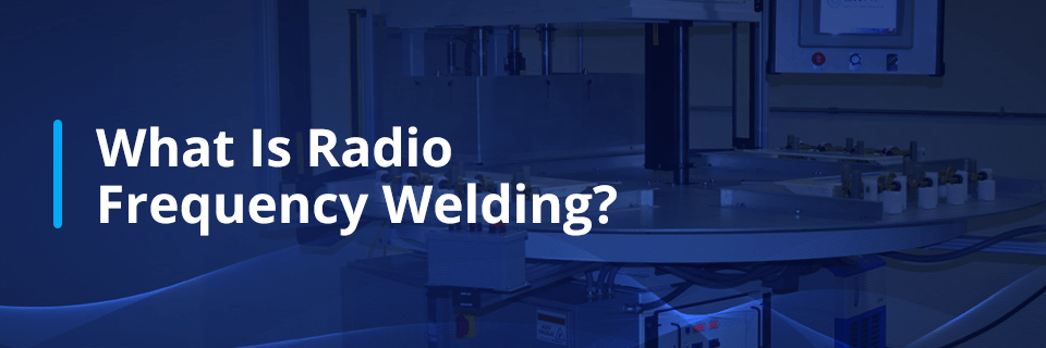 what is radio frequency welding